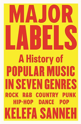 Major Labels  by Kelefa Sanneh
