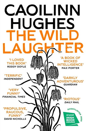 The Wild Laughter by Caoilinn Hughes