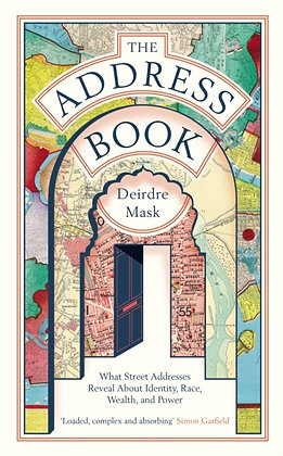 The Address Book :What Street Addresses Reveal by Deirdre Mask
