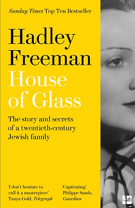House of Glass : The Story and Secrets of a Twentieth-Century Jewish Family by H