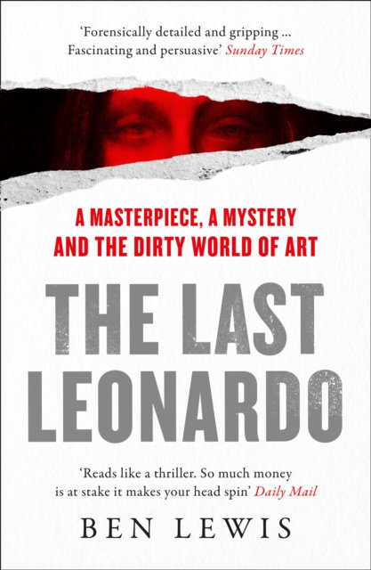 The Last Leonardo: A Masterpiece, a Mystery & the Dirty World of Art by Ben Lewi