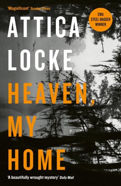 Heaven, My Home by Attica Locke