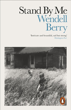 Stand By Me by Wendell Barry
