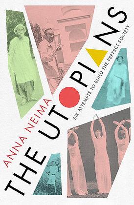 The Utopians by Anna Neima