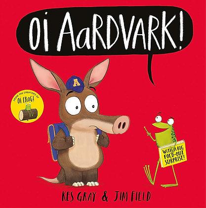 Oi Aardvark by Kes Gray & Jim Field