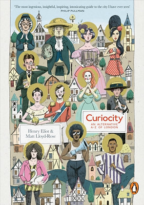 Curiocity : An Alternative A-Z of London by Henry Eliot (Author)