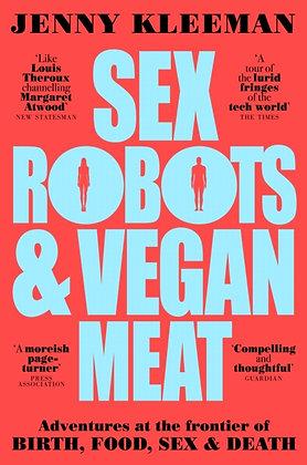 Sex Robots & Vegan Meat by Jenny Kleeman