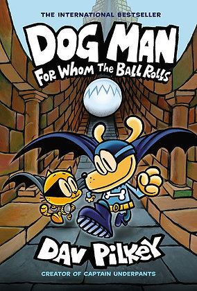 Dog Man: For Whom the Ball Rolls (Book 7)