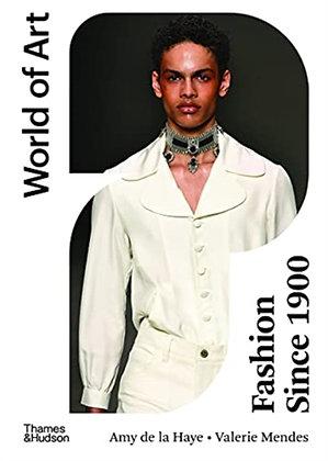 Fashion Since 1900 by Valerie D. Mendes and Amy de La Haye