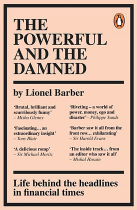 The Powerful and the Damned by Lionel Barber