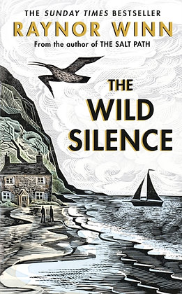 The Wild Silence : The S Times Bestseller by Raynor Winn