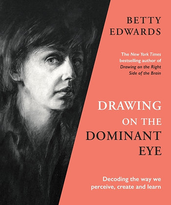 Drawing on the Dominant Eye by Betty Edwards