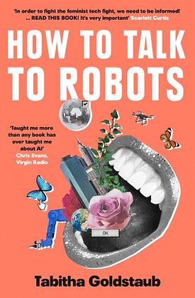 How To Talk To Robots by Tabitha Goldstaub