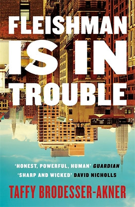 Fleishman Is in Trouble : Longlisted for the Women's Prize for Fiction 2020