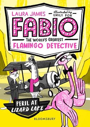 Fabio the World's Greatest Flamingo Detective Peril at LizardLake by Laura James