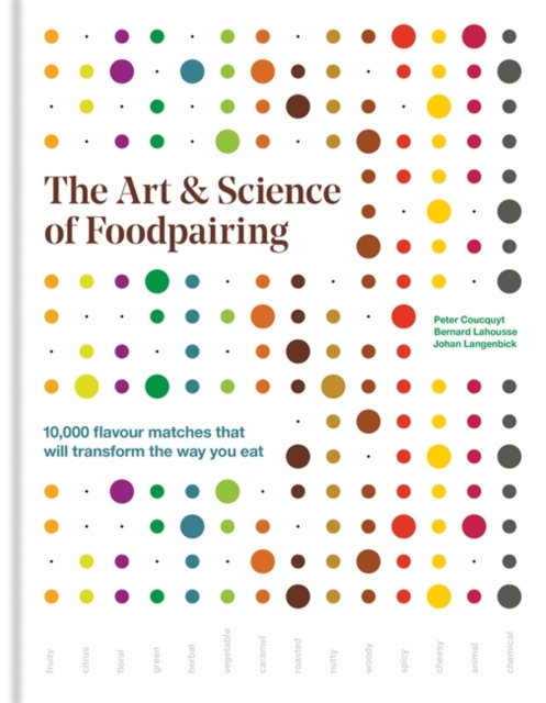 The Art & Science of Foodpairing by Peter Coucquyt, Bernard Lahousse