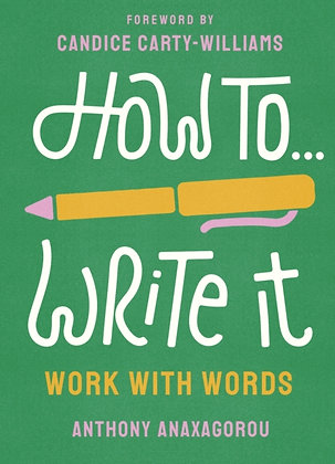 How To Write It by Anthony Anaxagorou