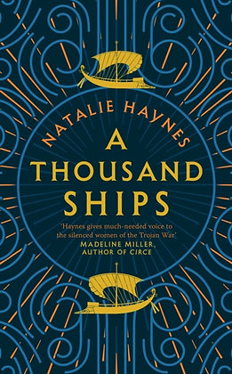 A Thousand Ships by Natalie Haynes SHORTLISTED FOR THE WOMEN'S PRIZE