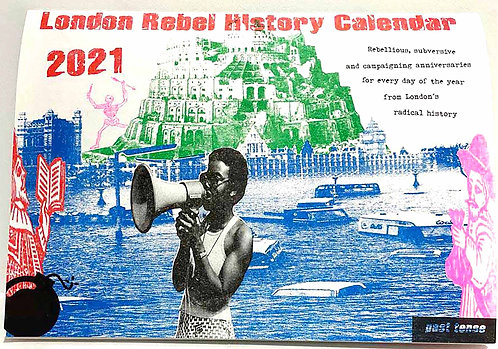 London Rebel History Calendar 2021 COLLECTION ONLY