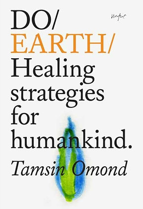 Do Earth : Healing Strategies for Humankind by Tamsin Omond