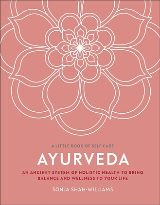 Ayurveda : An ancient system of holistic health to bring balance and wellness to