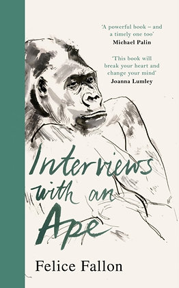 Interviews with an Ape by Felice Fallon
