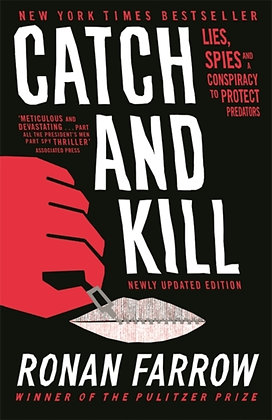 Catch and Kill:Lies, Spies and a Conspiracy to Protect Predators by Ronan Farrow