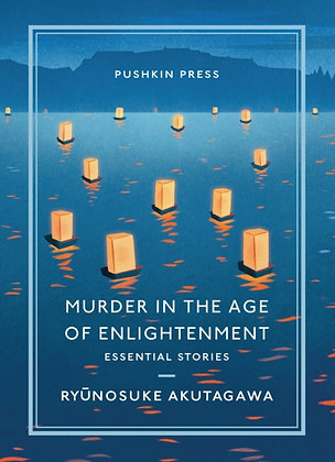 Murder in the Age of Enlightenment : Essential Stories by Ryunosuke Akutagawa