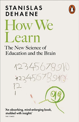 How We Learn : The New Science of Education and the Brain by Stanislas Dehaene