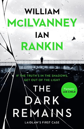 The Dark Remains by Ian Rankin and William McIlvanney