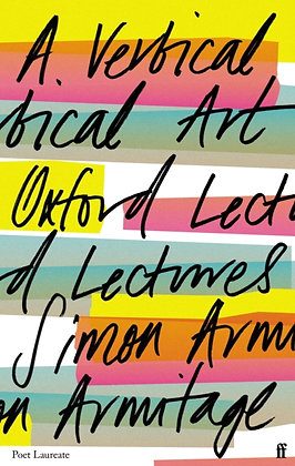 A Vertical Art : Oxford Lectures by Simon Armitage