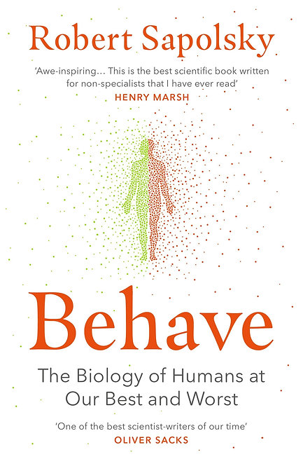Behave by Robert M Sapolsky