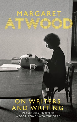 On Writers and Writing by Margaret Atwood
