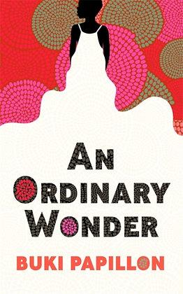 An Ordinary Wonder by Buki Papillon