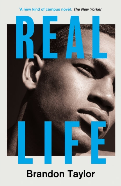 Real Life by Brandon Taylor: Shortlisted For The Booker Prize