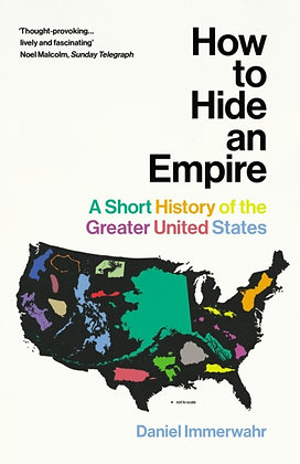 How to Hide an Empire:A Short History of the Greater United States