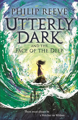 Utterly Dark and the Face of the Deep by Philip Reeve