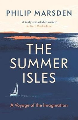 The Summer Isles : A Voyage of the Imagination by Philip Marsden