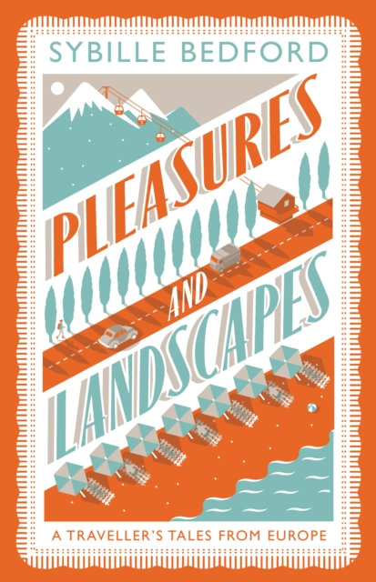Pleasures and Landscapes by Sybille Bedford