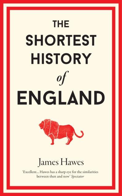 Shortest History of England by James Dawes
