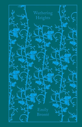 Wuthering Heights by Emily Bronte w preface by Lucasta Miller