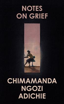 Notes on Grief by Chimamanda Ngozi Adichie