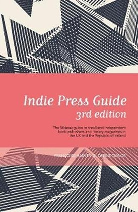 Indie Press Guide : Mslexia guide to small & indie presses and literary magazine