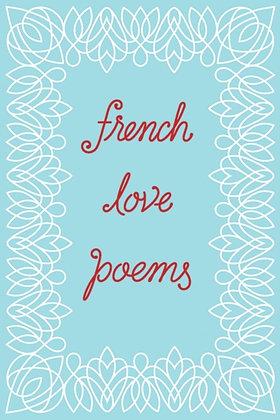 French Love Poems edited by Tynan Kogane
