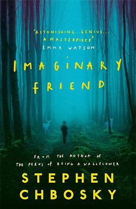 Imaginary Friend : by Stephen Chbosky, author of The Perks Of Being a Wallflo