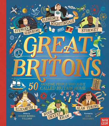 Great Britons: 50 Amazing People Who Called Britain Home: Imogen Russell William