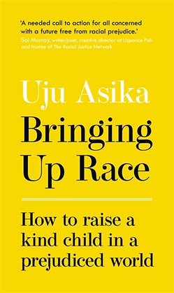 Bringing Up Race: How to Raise a Kind Child in a Prejudiced World