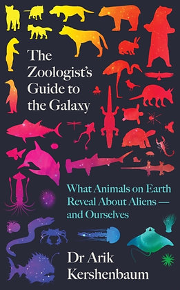 The Zoologist's Guide to the Galaxy: What Animals on Earth Reveal about Aliens