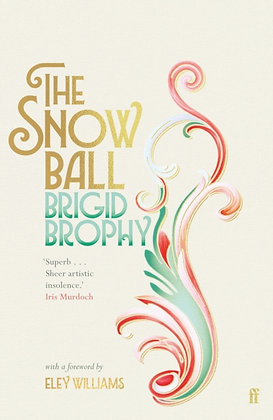 The Snow Ball : The Dazzling Cult Classic by Brigid Brophy, Eley Willi