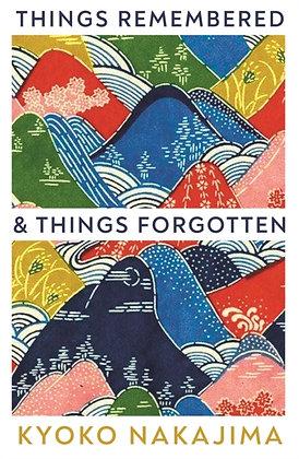Things Remembered and Things Forgotten by Kyoko Nakajima